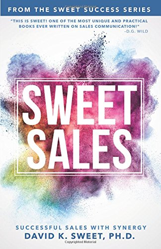 Read Online Sweet Sales: Successful Sales with Synergy (Sweet Success) ebook