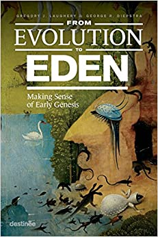 Book From Evolution to Eden: Making Sense of Early Genesis