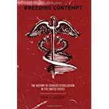 Breeding Contempt: The History of Coerced Sterilization in the United States