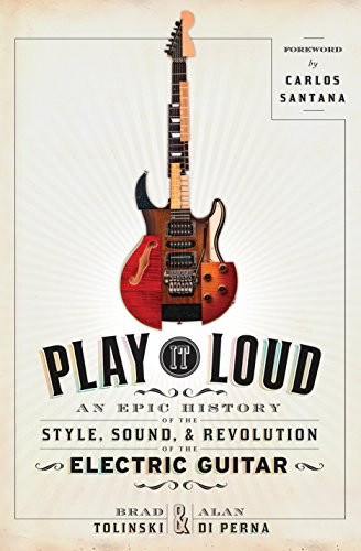 Play It Loud: An Epic History of the Style, Sound, and Revolution of the Electric Guitar (Best Telecaster Pickups For Country)