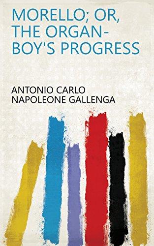 Morello; or, The organ-boy's progress