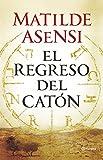 El Regreso Del Catón (Autores Españoles E Iberoameric.)