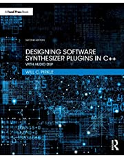 Designing Software Synthesizer Plugins in C++: With Audio DSP