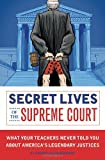 Secret Lives of the Supreme Court, Robert Schnakenberg, 1594743088