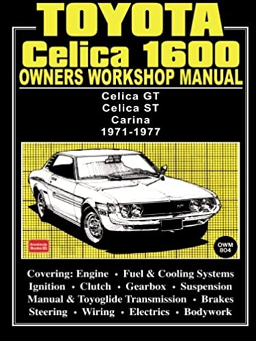 toyota celica 1600 owner s workshop manual 1971 1977 owners rh amazon com 2001 celica owners manual toyota celica service manual pdf