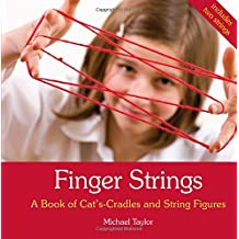 Finger Strings: A Book of Cat's Cradles and String Figures