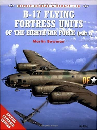B-17 Flying Fortress Units of the Eighth Air Force (Part 1) (Osprey Combat Aircraft S.): Pt.1 by Bowman, Martin W. (2000): Amazon.com: Books