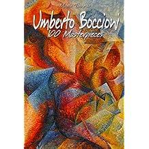 Umberto Boccioni: 100 Masterpieces (Annotated Masterpieces Book 140)