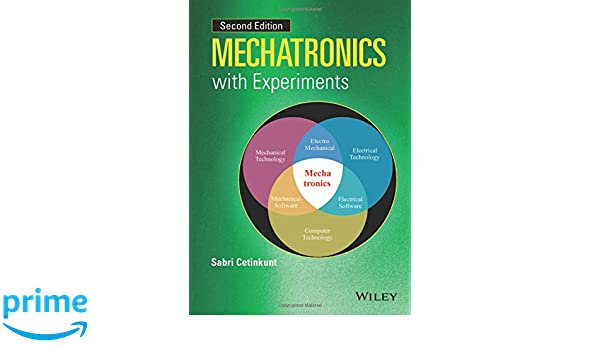 Mechatronics with experiments coursesmart sabri cetinkunt mechatronics with experiments coursesmart sabri cetinkunt 9781118802465 amazon books fandeluxe Image collections