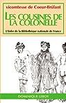 Les Cousines de la Colonelle: Nouvelle édition augmentée par Mannoury d`Ectot