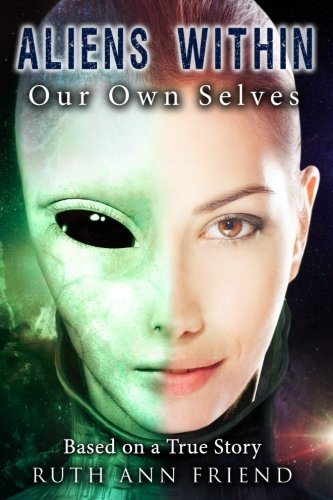 Book: Aliens Within Our Own Selves by Ruth Ann Friend
