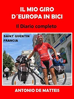 Amazon.com: IL MIO GIRO D'EUROPA IN BICI - 13300 km in 148