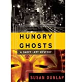 [ Hungry Ghosts (Darcy Lott Mysteries) ] By Dunlap, Susan ( Author ) [ 2009 ) [ Paperback ]