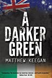 A Darker Green, Matthew Keegan, 1925086496