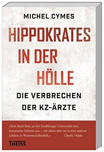 hippokrates-in-der-hlle-die-verbrechen-der-kz-rzte