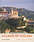 The Most Beautiful Villages of Tuscany by James Bentley (2012-05-14)
