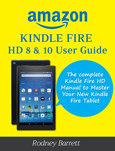 amazon com amazon kindle fire hd 8 10 user guide the complete rh amazon com amazon kindle fire hd 8.9 manual amazon kindle fire hd 10 manual