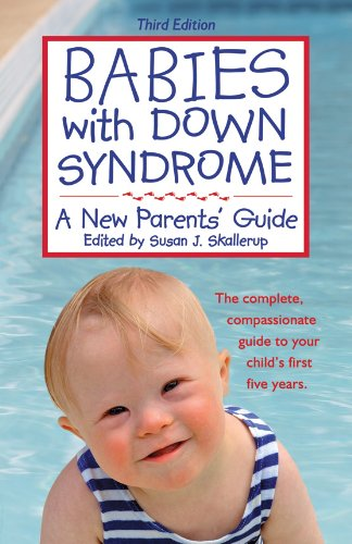 amazon com babies with down syndrome a new parents guide ebook rh amazon com Newborn Baby First Newborn Baby First
