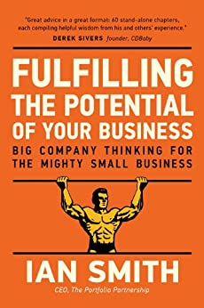 Fulfilling The Potential Of Your Business by [Smith, Ian ]