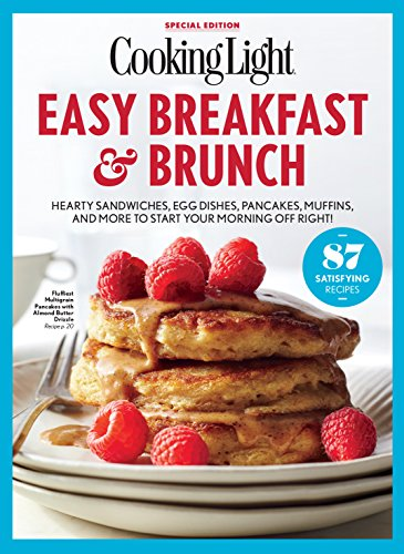 Cooking Light Easy Breakfast Brunch Hearty Sandwiches Egg Dishes Pancakes Muffins And More To Start Your Morning Off Right