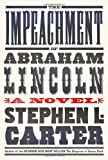 The Impeachment of Abraham Lincoln, Stephen L. Carter, 030727263X