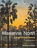 Marianne North: A Very Intrepid Painter. Second Edition.