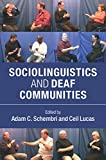 Sociolinguistics and Deaf Communities, Lucas, Ceil and Schembri, Adam, 1107051940