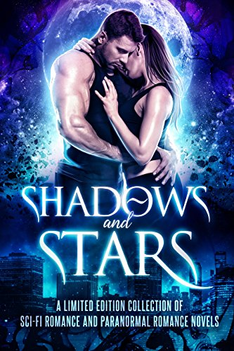 Shadows and Stars: A Limited Edition Collection of Sci-Fi Romance and Paranormal Romance Novels