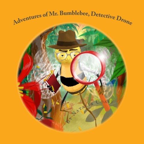 Adventures of Mr  Bumblebee: Detective Drone: Natalia Coast