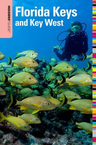 Insiders' Guide to the Florida Keys and Key West, 13th (Insiders' Guide Series) (Insiders Guide To Florida Keys & Key West)