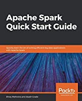 Apache Spark Quick Start Guide Front Cover