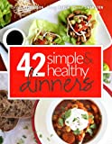 42 Simple & Healthy Dinners (42 Days to Fit)