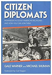 Citizen diplomats: Pathfinders in Soviet-American relations and how you can join them
