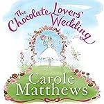 The Chocolate Lovers' Wedding | Carole Matthews