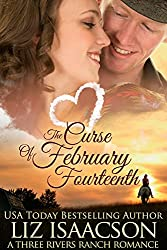 The Curse of February Fourteenth: Christian Contemporary Romance (Three Rivers Ranch Romance Book 11)