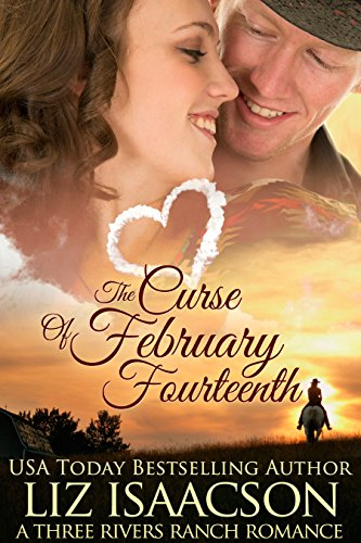 The Curse of February Fourteenth: Christian Contemporary Romance (Three Rivers Ranch Romance Book 11) ()