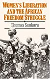 Women's Liberation and the African Freedom Struggle, Thomas Sankara, 0873485858