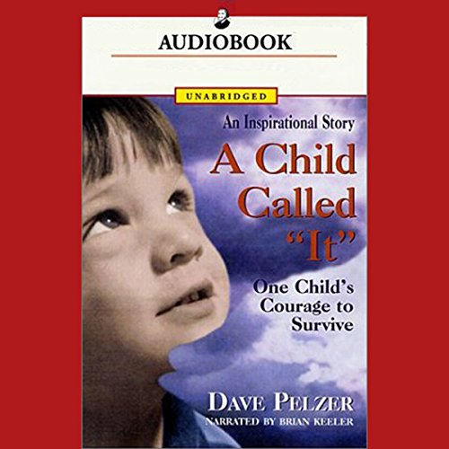 A Child Called 'It': One Child's Courage to Survive cover