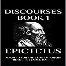 Discourses: Book 1 Audiobook by Epictetus, James Harris Narrated by Greg Douras