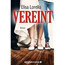 Vereint - Fortsetzung von Verloren (German Edition)