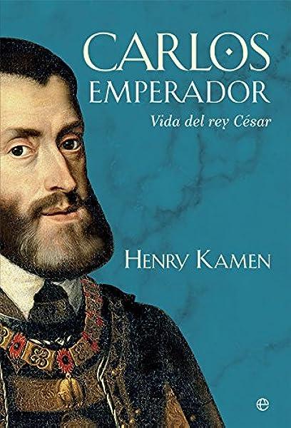 Carlos emperador (Historia): Amazon.es: Kamen, Henry, Pruneda Gonzálvez, Paz: Libros