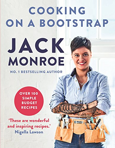 Cooking on a Bootstrap: Over 100 simple, budget recipes by Jack Monroe
