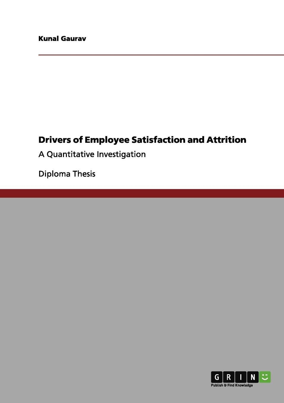 Drivers of Employee Satisfaction and Attrition: A Quantitative Investigation