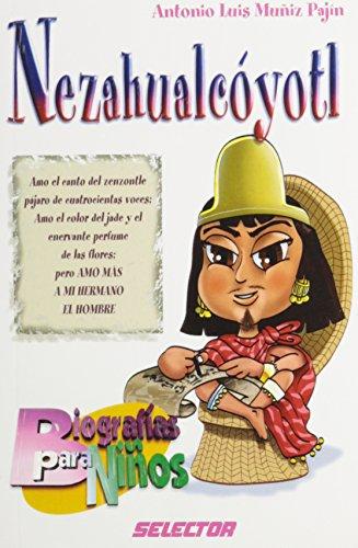 Nezahualcoyotl (Biografias para ninos/ Biographies for Children) (Spanish Edition)