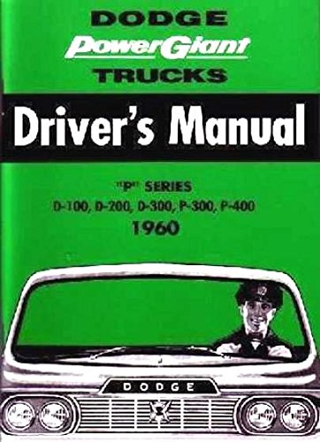 FULLY ILLUSTRATED 1960 DODGE TRUCK & PICKUP OWNERS INSTRUCTION & OPERATING MANUAL - USERS GUIDE; (1960 Dodge Pickup)