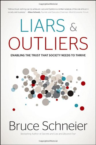 """Liars and Outliers - Enabling the Trust that Society Needs to Thrive"" av Bruce Schneier"