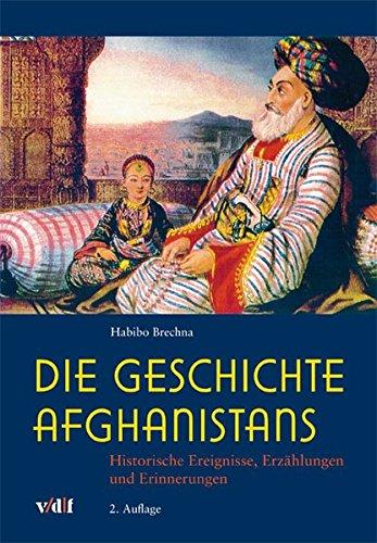Die Geschichte Afghanistans: Historische Ereignisse, Erzählungen und Erinnerungen