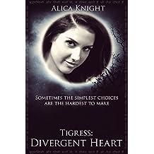 Tigress Book II, Part #3: Divergent Heart (Rakshasa 8)