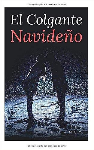 Amazon.com: El Colgante Navideño (Spanish Edition ...