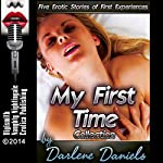 My First Time Collection: Five Erotic Stories of First Experiences | Darlene Daniels